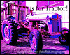 T is for Tractor!