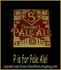 P is for Pale Ale!