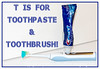 T is for Toothpaste & Toothbrush!