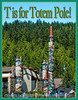 T is for Totem Pole!