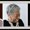 """IN MEMORIAM OF DR. MAYA ANGELOU"" (April 4, 1928 – May 28, 2014)"