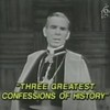 "Video Archive Clip - Archbishop Fulton J. Sheen (1895-1979) - ""Three Greatest Confessions of History"" - PART 1 OF 2 - ""Life Is Worth Living"" Television Series - Originally broadcast in 1957 (18 min 47 sec)"
