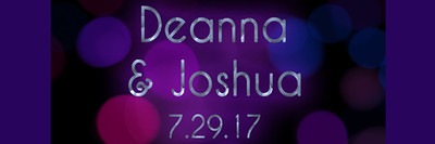 Deanna & Joshua 7.29.17