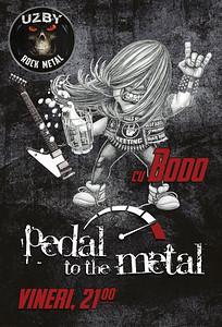 Pedal to the Metal cu MC Bodo