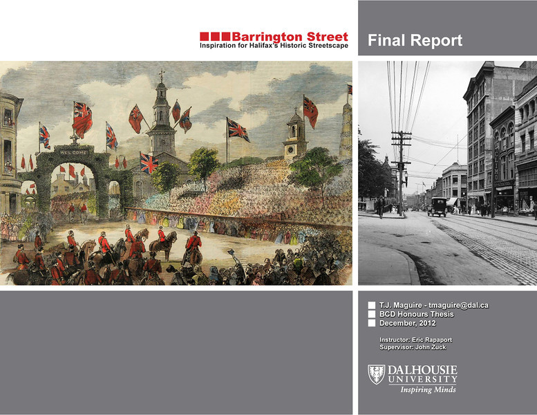 "<b>My thesis project on Barrington Street.</b> <br><br> I am excited to finally share this project. I hope as you read this, you are inspired to share your own ideas and add to the conversation for improving Downtown Halifax. There are many ideas, issues and observations presented in this report. The intent of the report is to: <br><br> - develop an understanding of today's Barrington Street<br> - consolidate the ideas from past HRM reports<br> - explore some of the proposals<br> - make recommendations  <br><br>To download, click here:<br><a href=""https://dl.dropbox.com/u/109601443/MaguireTJ_BarringtonStreet_Final.pdf"">https://dl.dropbox.com/u/109601443/MaguireTJ_BarringtonStreet_Final.pdf </a> <br> (20mb - Please print double-sided, short side bind for best results) <br><br> Thank you for taking the time to look at it. And feel free to share it with those you think would be interested.  All my best, T.J."