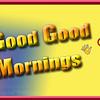 Good Good Mornings