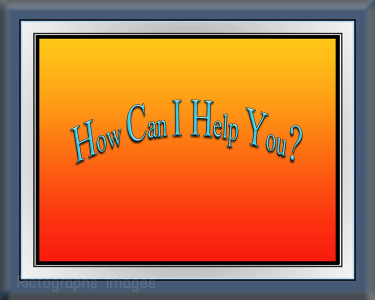 Word Art, Quote How Can I Help You?