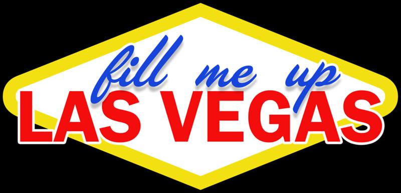 Fill Me Up Las Vegas