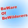 Beware Bewilderers