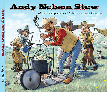"June 2012 Andy Nelson ""Andy Nelson Stew:  Most Requested Stories and Poems"""