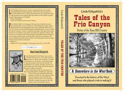 "October 2013 Linda Kirkpatrick ""Tales of the Frio Canyon"" Cover Design: front, back and spine"