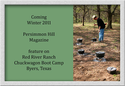 "PERSIMMON HILL Winter 2011  ""Wrastlin' Pans and Pots at the Red River Ranch Chuckwagon Boot Camp"" Feature & Photos"