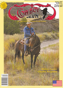 COWBOY MAGAZINE Spring 2007  Cover Story & Photos Montana Cowboy Charles Ferguson  Photos & Report 23rd annual National Cowboy Poetry Gathering
