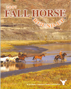 "TRI-STATE LIVESTOCK NEWS 2007 Fall Horse Roundup  Cover Story & Photo  ""Real Ranch Raises Real Horses"""