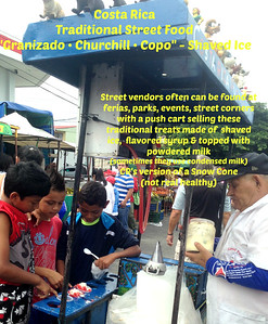 "Costa Rica Traditional Street Food  ""Granizado • Churchill • Copo"" - Shaved Ice  -   Street vendors often can be found at ferias, parks, events, street corners with a push cart selling these traditional treats made of  shaved ice,  flavored syrup & topped with powdered milk   (sometimes they use condensed milk)   CR's version of a Snow Cone  (not real healthy)  Learn more about them at: In Costa Rica what is a copero?   http://LiveInCostaRica.com/blog/2014/03/in-costa-rica-what-is-a-copero.html"