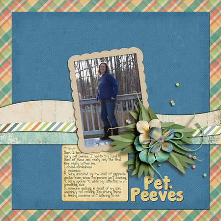 created for ScrapMatters January 2012 challenge #9 in which we were to list our pet peeves using ScrapMatters Welcome Kit which you can earn here http://scrapmatters.com/forums/showthread.php?t=27056