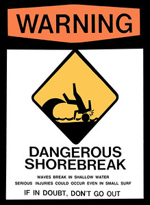 Warning, Dangerous Shorebreak signon a North Shore BeachOahu, Hawaii