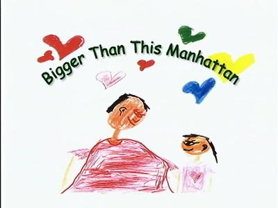 Bigger Than This Manhattan, Pt 1