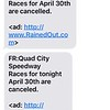 I get texts from lots of racetracks.  Raining in Illinois.