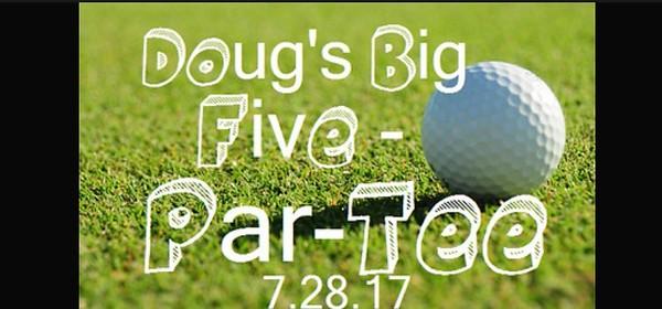 Doug's Big Five - O Par-Tee 7-28-17