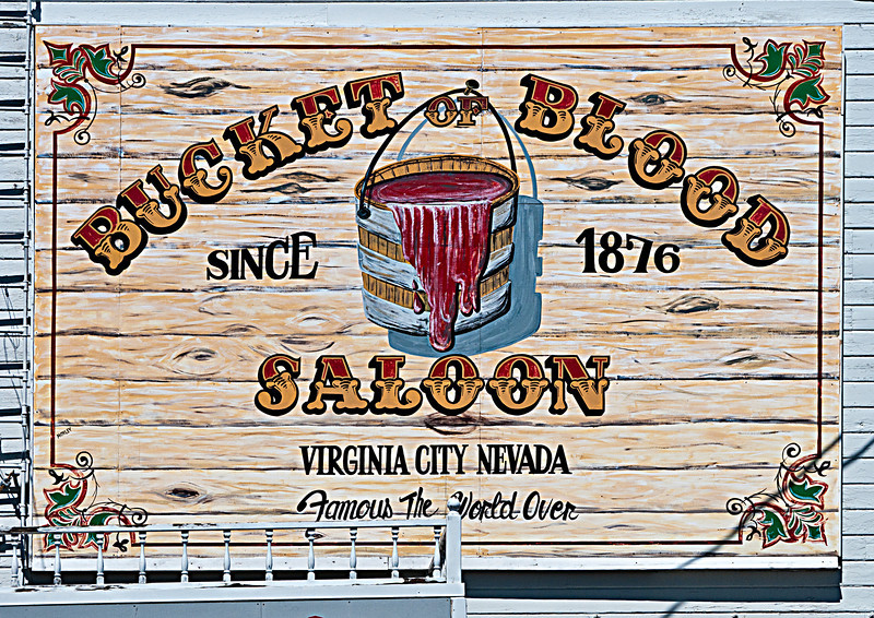 Bucket of Blood<br /> <br /> Least we forget the real meaning of Virginia City!