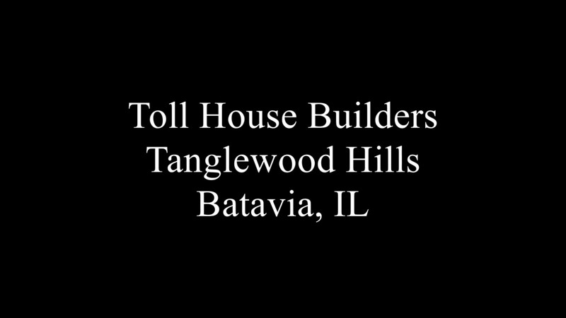 Toll House Builders. Tanglewood Hills in Batavia, IL