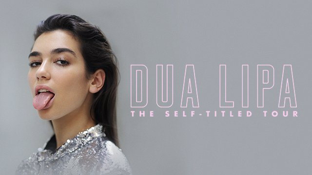 Dua Lipa - The Self-Titled Tour