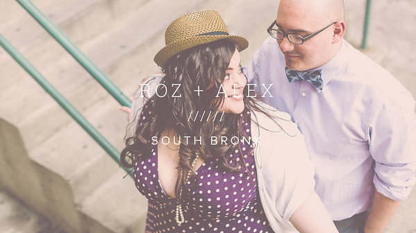 ROZ + ALEX ////// SOUTH BRONX
