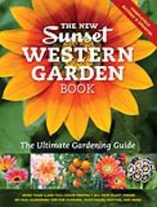 The New Sunset Western Garden Book. Available now wherever books are sold.