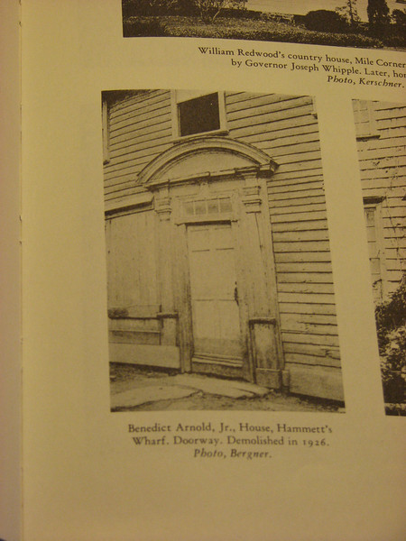 Photo of the doorway of Benedict Arnold Junior's home in Newport. He was Benedict Arnold's great-grandfather. As you can see in the caption, the house was demolished in 1926.