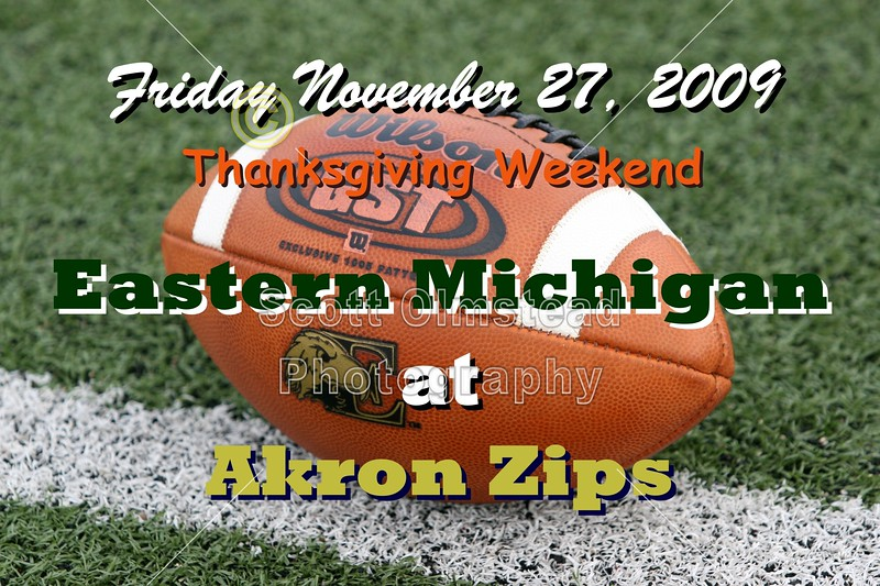 Happy Thanksgiving! - November 27, 2009 - Eastern Michigan Eagles at Akron Zips