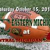 Saturday, October 15, 2011 - Eastern Michigan Eagles at Central Michigan Chippewas