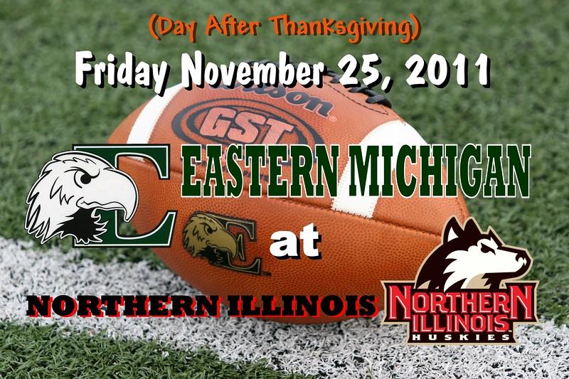Friday, November 25, 2011 - Eastern Michigan Eagles at Northern Illinois Huiskies