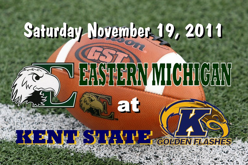 Saturday, November 19, 2011 - Eastern Michigan Eagles at Kent State Golden Flashes