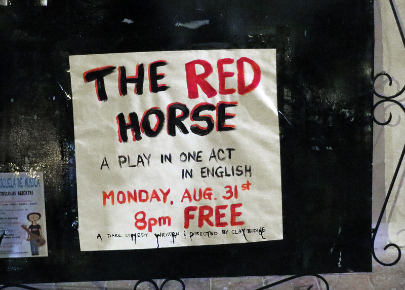 8/31/15 - Our friend, Bob Fry, was in the play The Red Horse. It was fun to join the audience in our first play in Ecuador.
