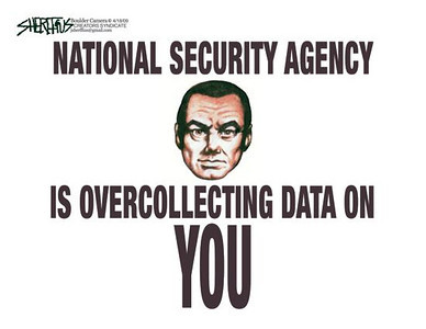 April 18, 2009 John Sheriffus Editorial Cartoon - DailyCamera.com Boulder, CO<br /> <br /> National Security Agency Is Overcollecting Data On You