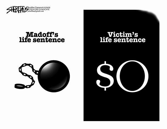 July 1, 2009 John Sheriffus Editorial Cartoon - DailyCamera.com Boulder, CO<br /> Madoff's life sentence - Victim's life sentence
