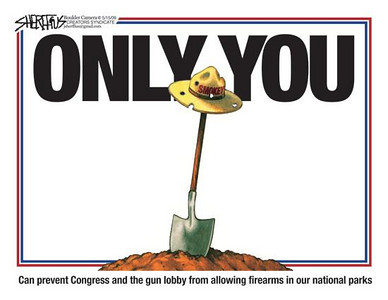 May 17, 2009 John Sheriffus Editorial Cartoon - DailyCamera.com Boulder, CO<br /> Only You - Can prevent Congress and teh gun lobby fromn allowing firearms in our national parks