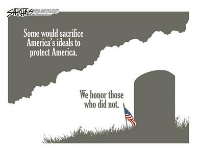 May 24, 2009 John Sheriffus Editorial Cartoon - DailyCamera.com Boulder, CO<br /> <br /> Some would sacrifice America's ideals to protect America.<br /> We honor those who did not.