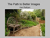 The Path to Better Images : by Ken Rathjen
