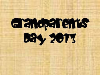 Grandparents Day – September 10, 2013
