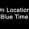 On Location Blue Time