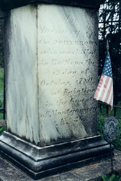 "Closeup of John Brown's gravemarker. The inscription reads: ""In memory of Col. John Brown who was killed in battle on the 19 day of October 1780 at Palatine in the County of Montgomery AE 36""  (He was killed on his 36th birthday.)"