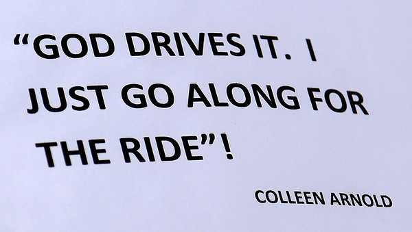 """""""God Drives It. I just go along for the ride!"""" Colleen Arnold (Staff Photo by BONNIE VCULEK)"""