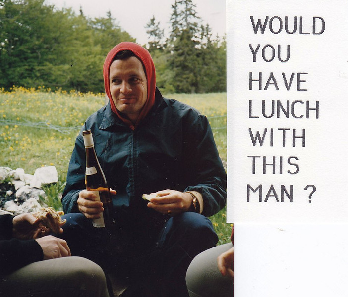 would you have lunch with this Man?