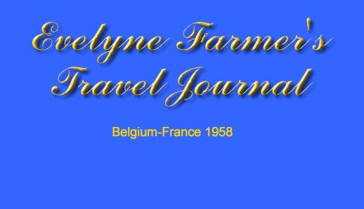 Gallery Title - Evelyne Farmer's Travel Journal, Belgium-France 1958