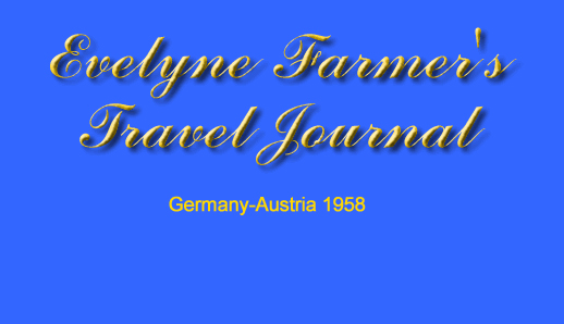 Gallery Title - Evelyne Farmer's Travel Journal, Germany-Austria 1958