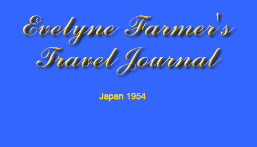 "Evelyne Farmer's Travel Journal - <a href=""http://www.frankandtepo.com/evelyne/japan1954/"" target=""_blank"">Japan 1954 - Color Photos</a>"