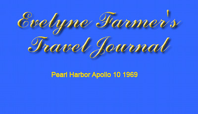 Gallery Title - Evelyne Farmer's Travel Journal, Pearl Harbor Apollo 10 1969