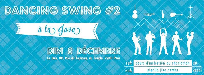 Dancing Swing #2 à La Java, avec l'orchestre Pigalle Jive Combo.  Création graphique Romain Martinière.